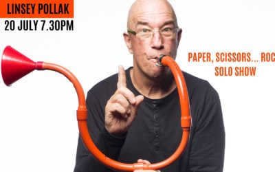 20 JULY 2019, 7.30PM – Linsey Pollak – Paper, Scissors… Rock! Solo Show