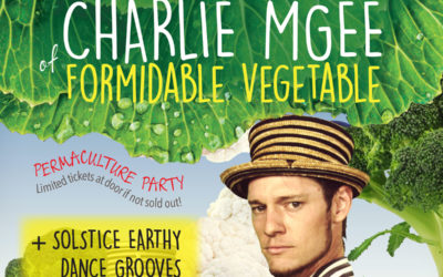 21 JUNE 2019, 6PM CHARLIE MCGEE PERMACULTURE  PARTY