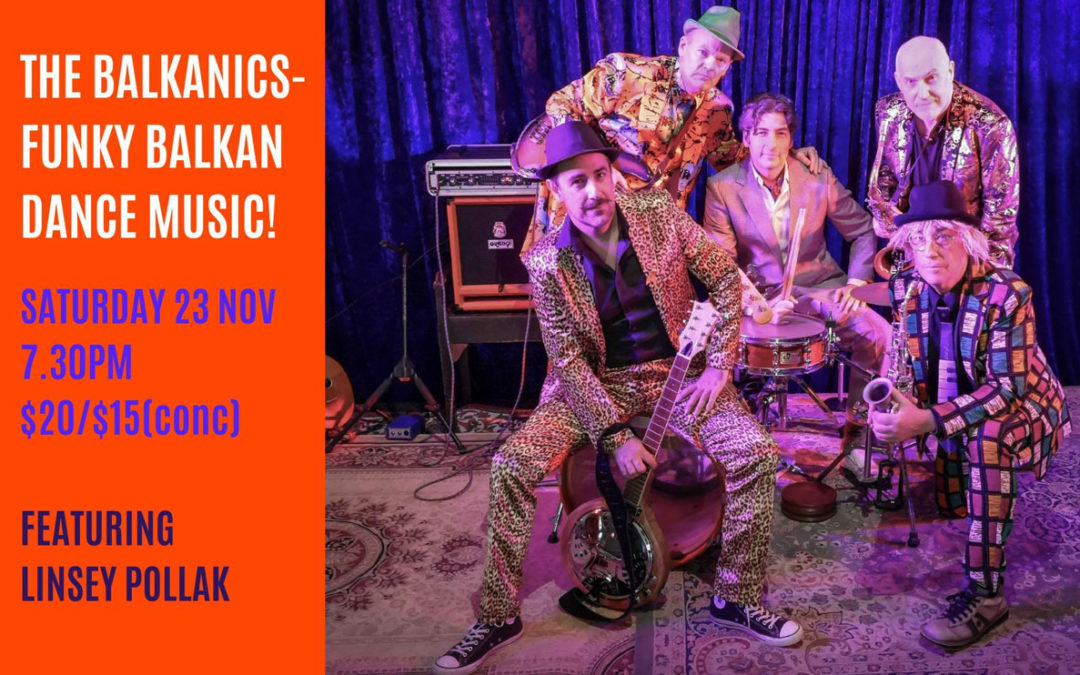 23 NOVEMBER, 7.30PM – The Balkanics with Linsey Pollak